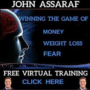 John Assaraf Winning The Game Of Money Weight Loss Fear