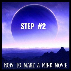 step 2 for how to make a mind movie