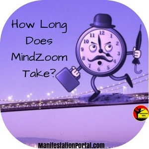 How Much Time Do You Need For MindZoom