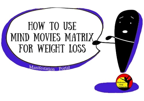 How To Use Mind Movies Matrix For Weight Loss