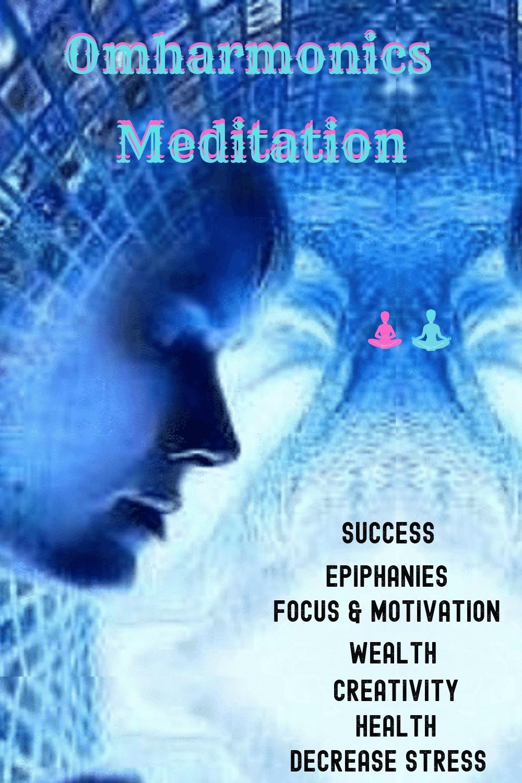 Omharmonics Benefts From Meditation